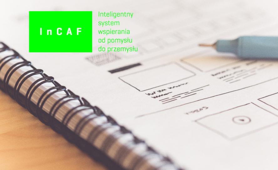 InCAF – Inteligentny system wspierania od pomysłu do przemysłu