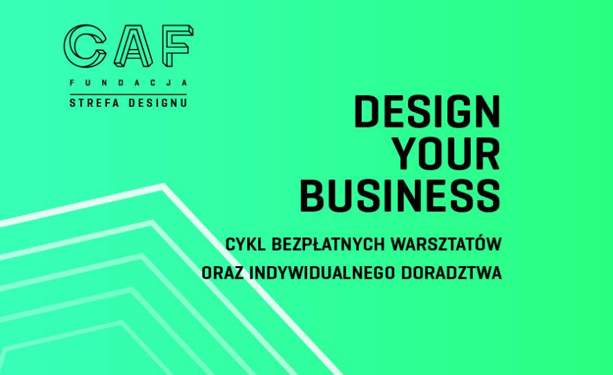 DESIGN YOUR BUSINESS - cykl bezpłatnych warsztatów i indywidualnych konsultacji