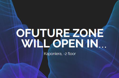 Otwarcie OFUTURE zone już niedługo!