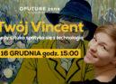 Twój Vincent - od kuchni
